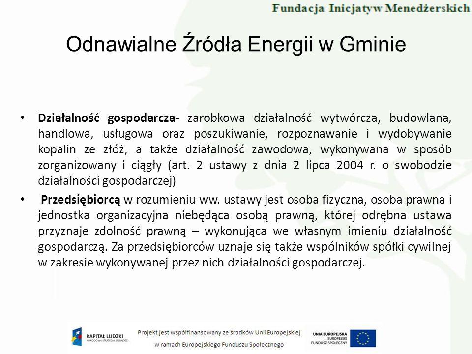 Odnawialne Źródła Energii w Gminie Działalność gospodarcza- zarobkowa działalność wytwórcza, budowlana, handlowa, usługowa oraz poszukiwanie, rozpozna