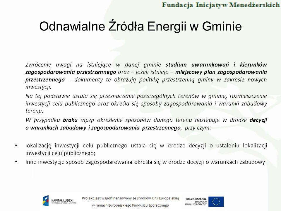Odnawialne Źródła Energii w Gminie Zwrócenie uwagi na istniejące w danej gminie studium uwarunkowań i kierunków zagospodarowania przestrzennego oraz –