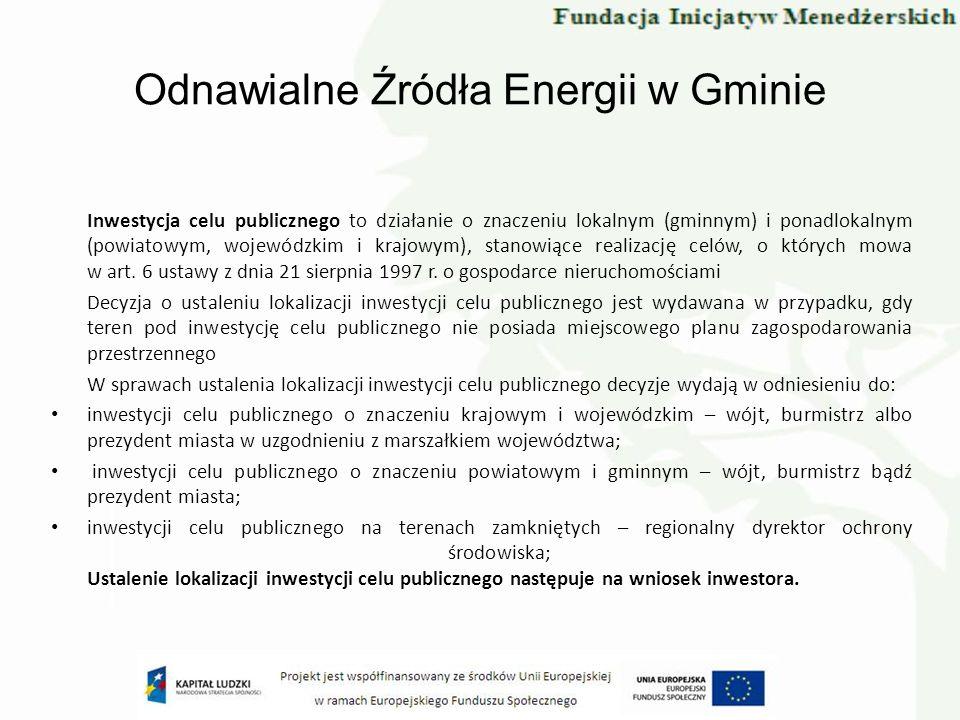 Odnawialne Źródła Energii w Gminie Inwestycja celu publicznego to działanie o znaczeniu lokalnym (gminnym) i ponadlokalnym (powiatowym, wojewódzkim i