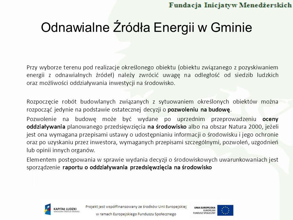 Odnawialne Źródła Energii w Gminie Przy wyborze terenu pod realizacje określonego obiektu (obiektu związanego z pozyskiwaniem energii z odnawialnych ź