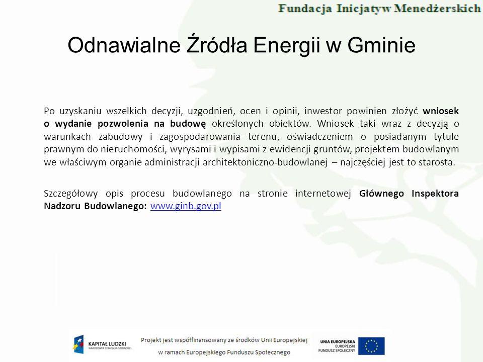 Odnawialne Źródła Energii w Gminie Po uzyskaniu wszelkich decyzji, uzgodnień, ocen i opinii, inwestor powinien złożyć wniosek o wydanie pozwolenia na