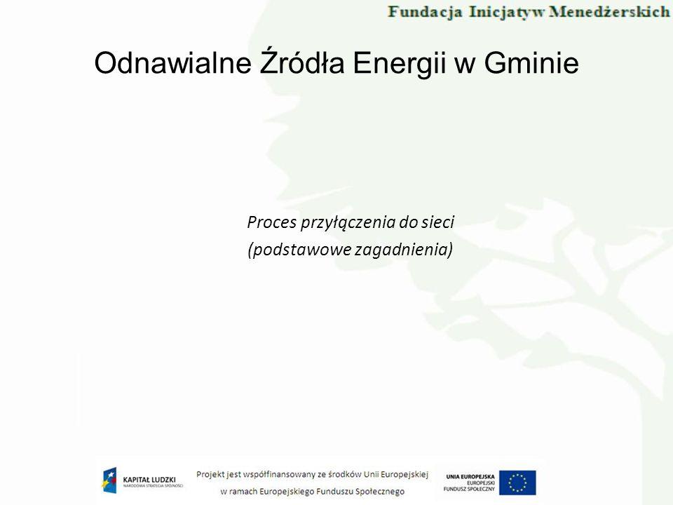 Odnawialne Źródła Energii w Gminie Proces przyłączenia do sieci (podstawowe zagadnienia)