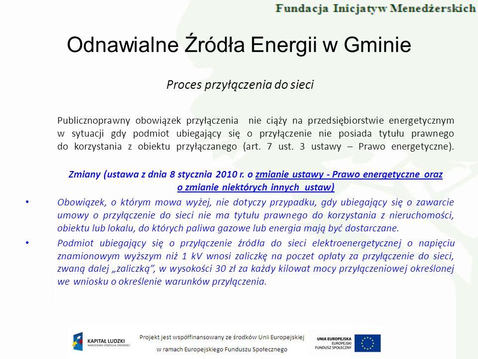 Odnawialne Źródła Energii w Gminie Proces przyłączenia do sieci Publicznoprawny obowiązek przyłączenia nie ciąży na przedsiębiorstwie energetycznym w