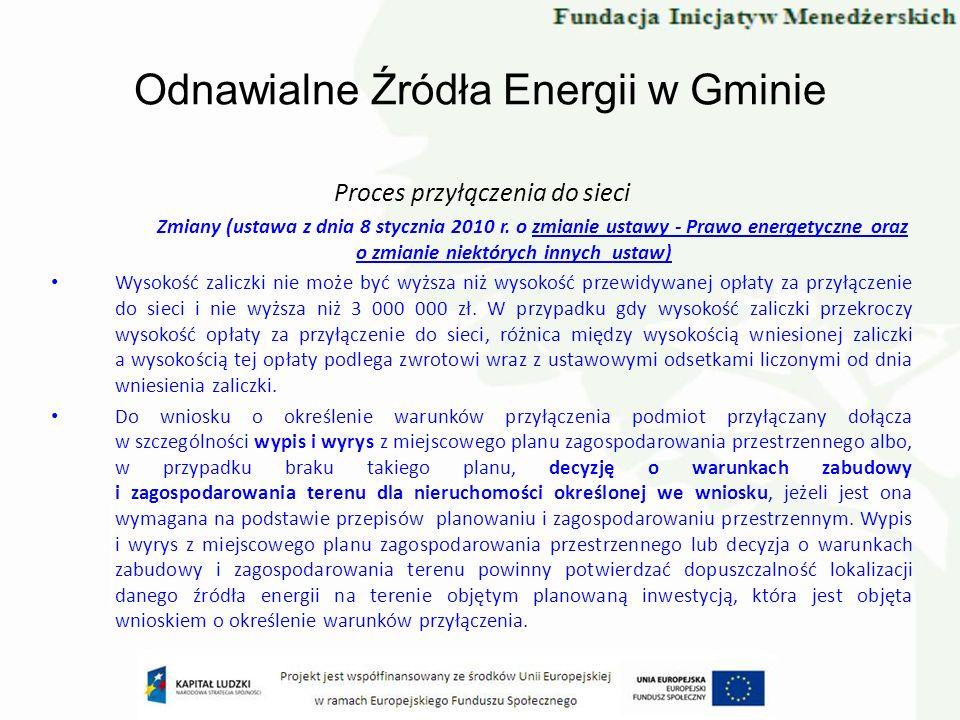 Odnawialne Źródła Energii w Gminie Proces przyłączenia do sieci Zmiany (ustawa z dnia 8 stycznia 2010 r. o zmianie ustawy - Prawo energetyczne oraz o