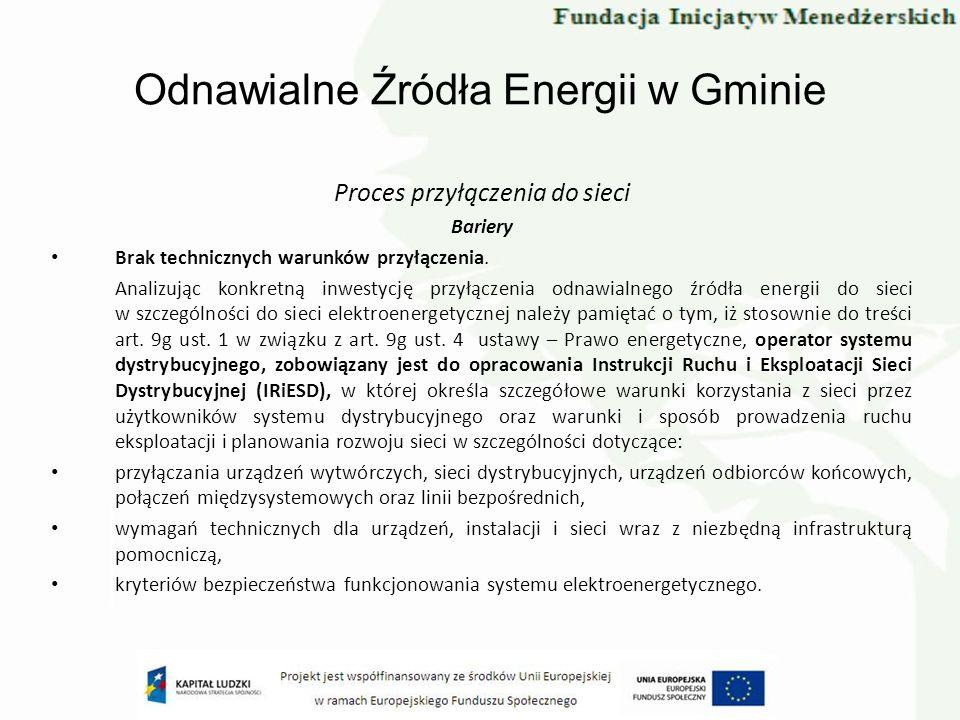 Odnawialne Źródła Energii w Gminie Proces przyłączenia do sieci Bariery Brak technicznych warunków przyłączenia. Analizując konkretną inwestycję przył