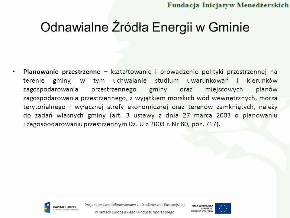 Odnawialne Źródła Energii w Gminie Planowanie przestrzenne – kształtowanie i prowadzenie polityki przestrzennej na terenie gminy, w tym uchwalanie stu