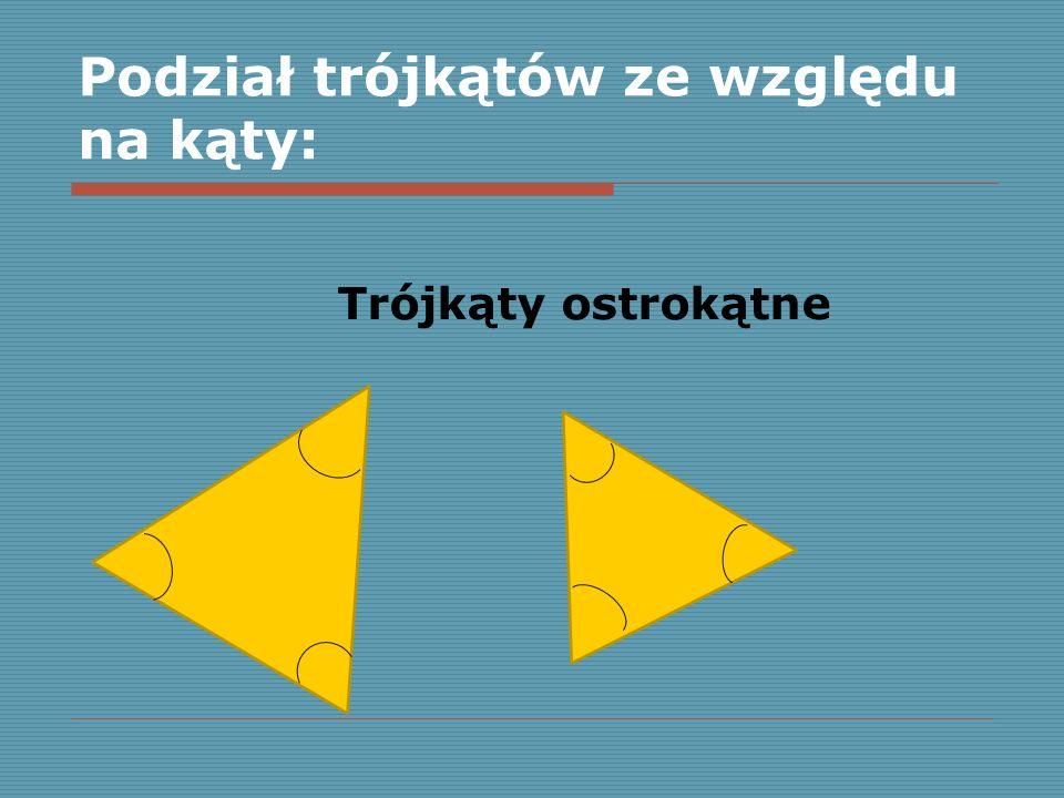 Podział trójkątów ze względu na kąty: Trójkąty ostrokątne