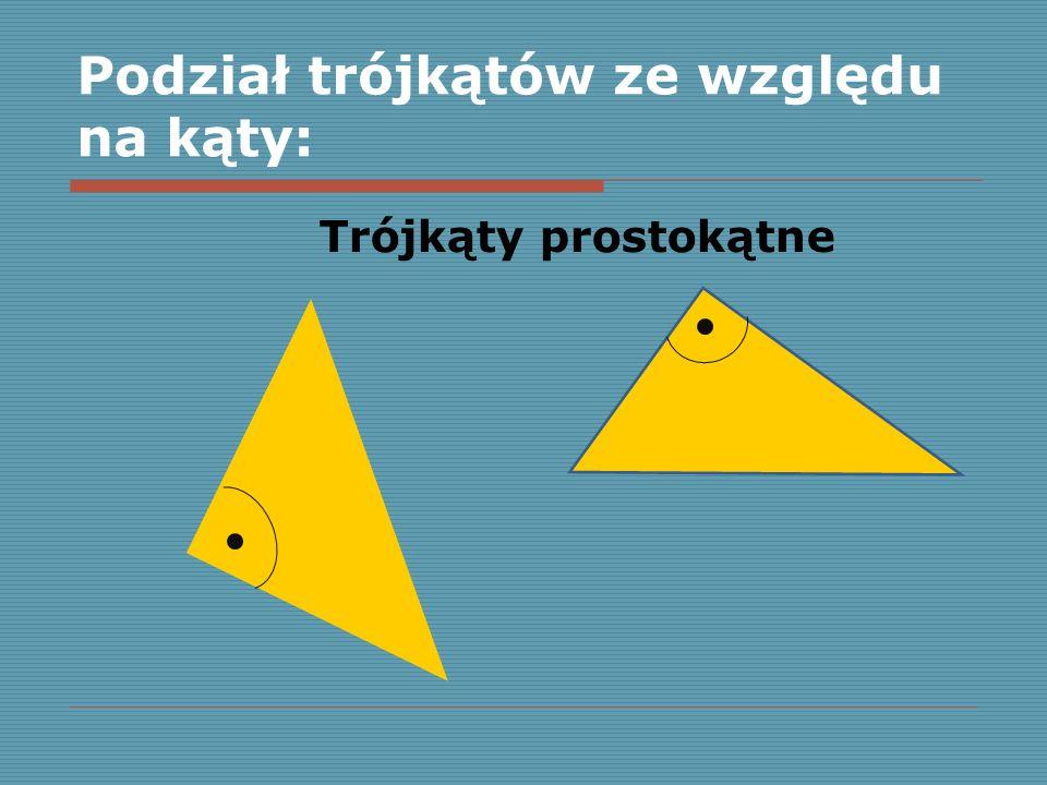 Podział trójkątów ze względu na kąty: Trójkąty prostokątne