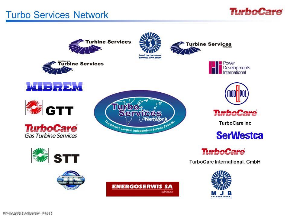Privileged & Confidential – Page 9 Historia Grupy TurboCare Our Story Historia Grupy TurboCare TurboCare 1994 Wprowadzenie Marki GrupaTurboCare została utworzona z firm, których korzenie sięgają lat sześćdziesiątych Grupa TurboCare została założona w oparciu o zasady stosowania najnowszych technologii i spełniania wysokich wymagań Klienta.