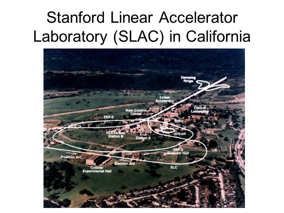 Stanford Linear Accelerator Laboratory (SLAC) in California