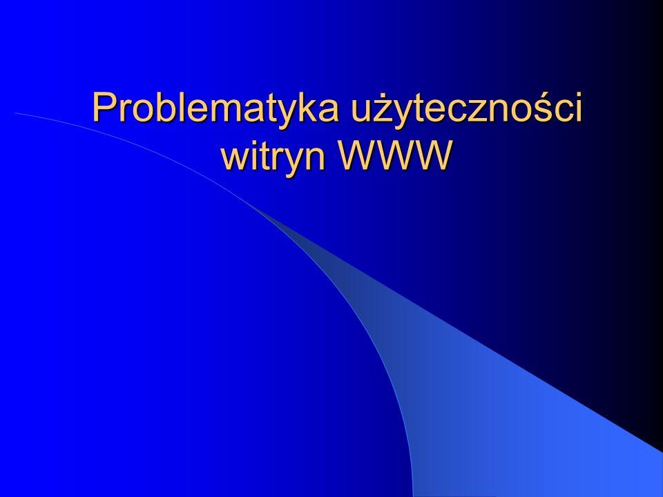 Główne czynniki wpływające na użytkowość strony Celowość tworzenia danej witryny Sprawność działania witryny Zrozumiałość witryny (zarówno treści jak i zasad funkcjonowania i nawigacji)