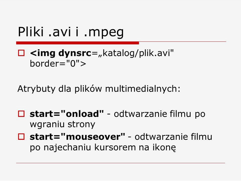 Pliki.avi i.mpeg Atrybuty dla plików multimedialnych: start=