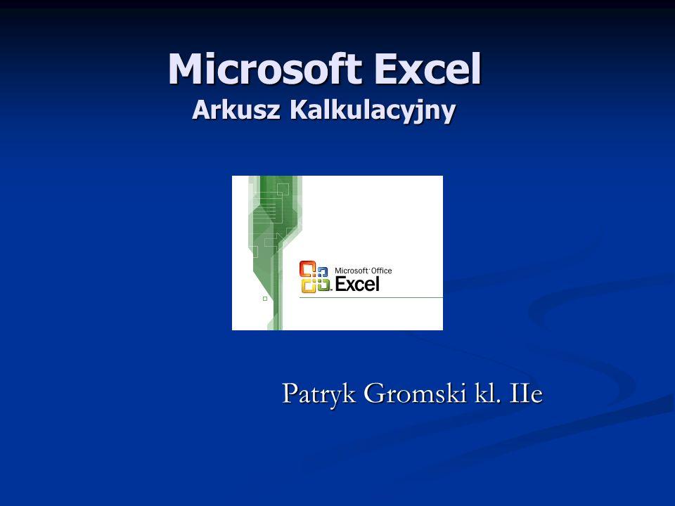 Patryk Gromski kl. IIe Microsoft Excel Arkusz Kalkulacyjny