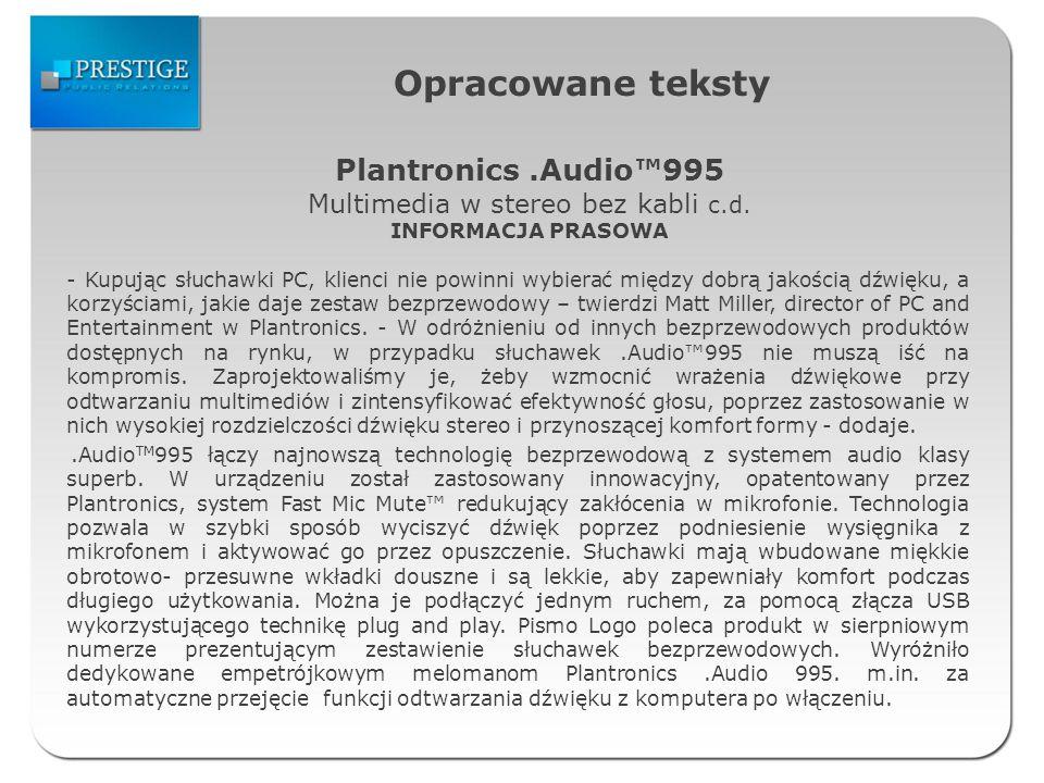 Opracowane teksty - Kupując słuchawki PC, klienci nie powinni wybierać między dobrą jakością dźwięku, a korzyściami, jakie daje zestaw bezprzewodowy – twierdzi Matt Miller, director of PC and Entertainment w Plantronics.