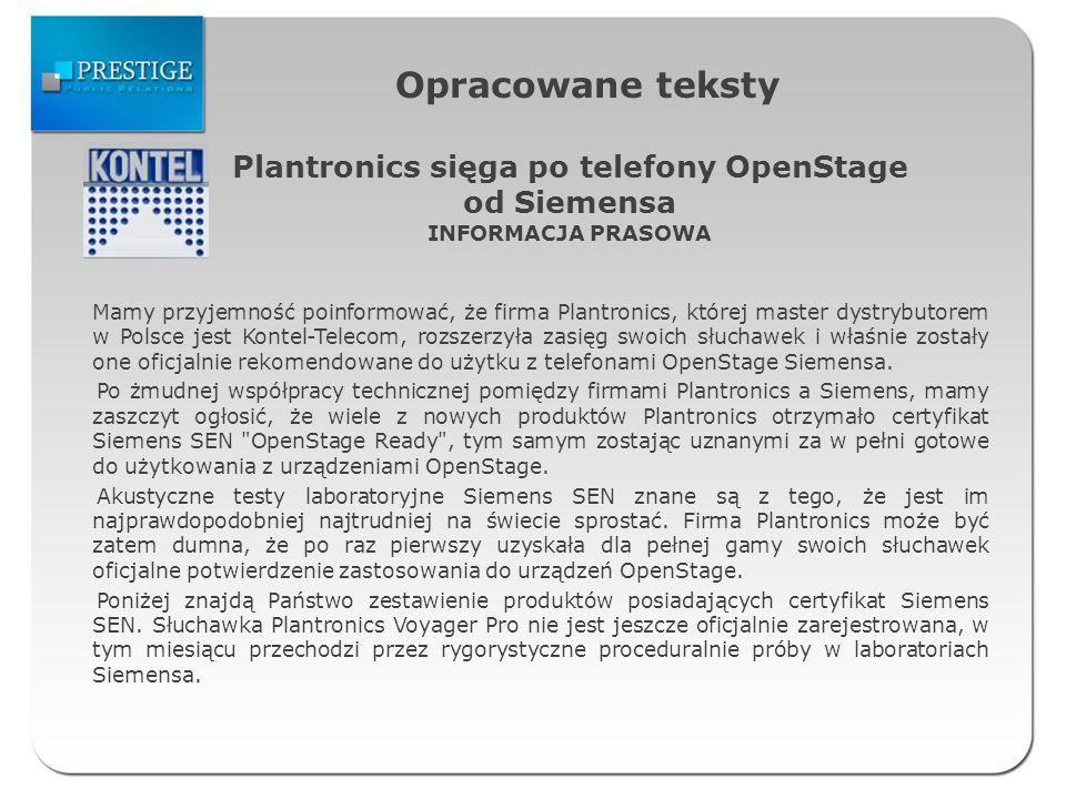 Opracowane teksty Mamy przyjemność poinformować, że firma Plantronics, której master dystrybutorem w Polsce jest Kontel-Telecom, rozszerzyła zasięg sw
