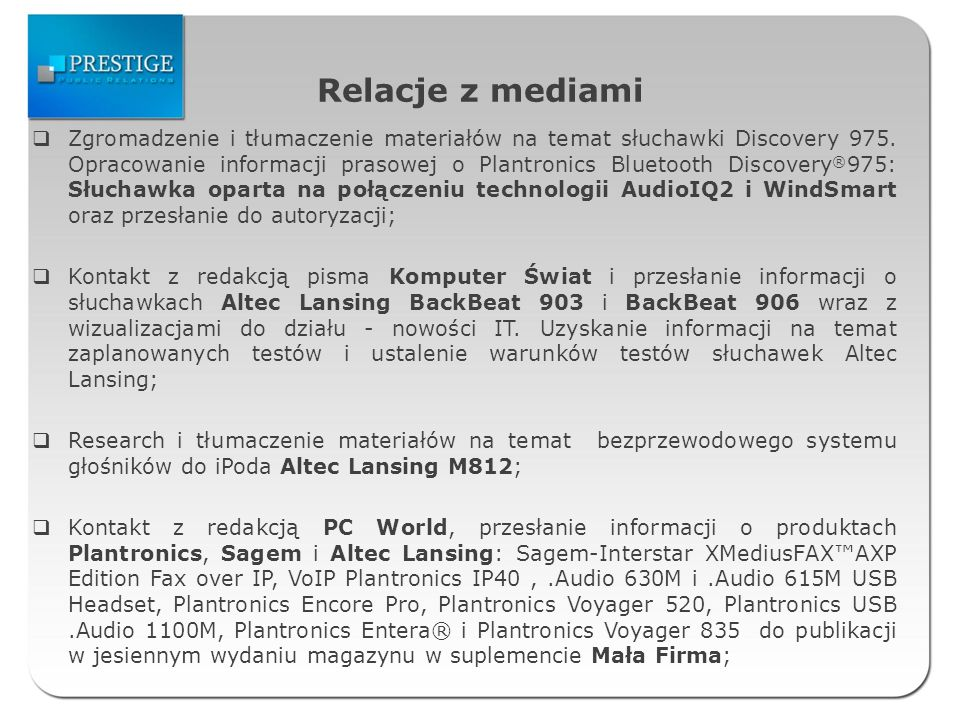 Relacje z mediami Zgromadzenie i tłumaczenie materiałów na temat słuchawki Discovery 975. Opracowanie informacji prasowej o Plantronics Bluetooth Disc