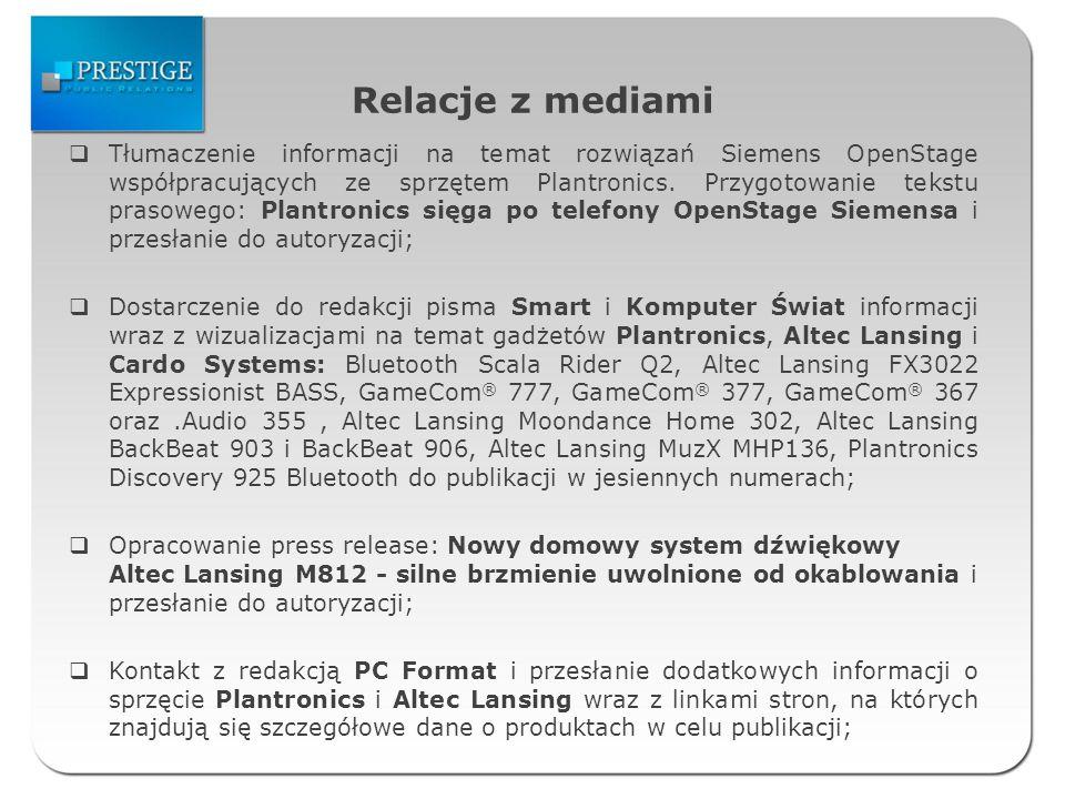 Relacje z mediami Tłumaczenie informacji na temat rozwiązań Siemens OpenStage współpracujących ze sprzętem Plantronics. Przygotowanie tekstu prasowego