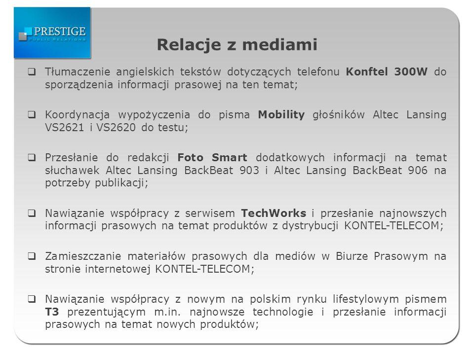 Relacje z mediami Tłumaczenie angielskich tekstów dotyczących telefonu Konftel 300W do sporządzenia informacji prasowej na ten temat; Koordynacja wypo