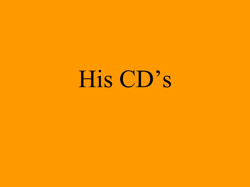 His CDs