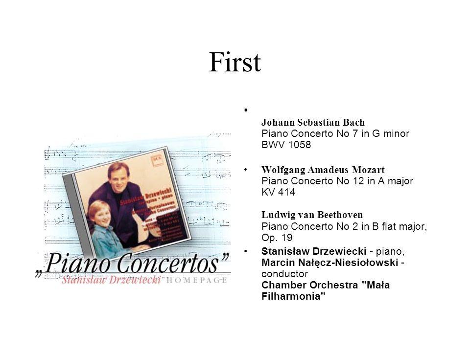 First Johann Sebastian Bach Piano Concerto No 7 in G minor BWV 1058 Wolfgang Amadeus Mozart Piano Concerto No 12 in A major KV 414 Ludwig van Beethove