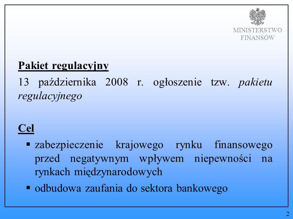 MINISTERSTWO FINANSÓW Pakiet regulacyjny 13 października 2008 r.