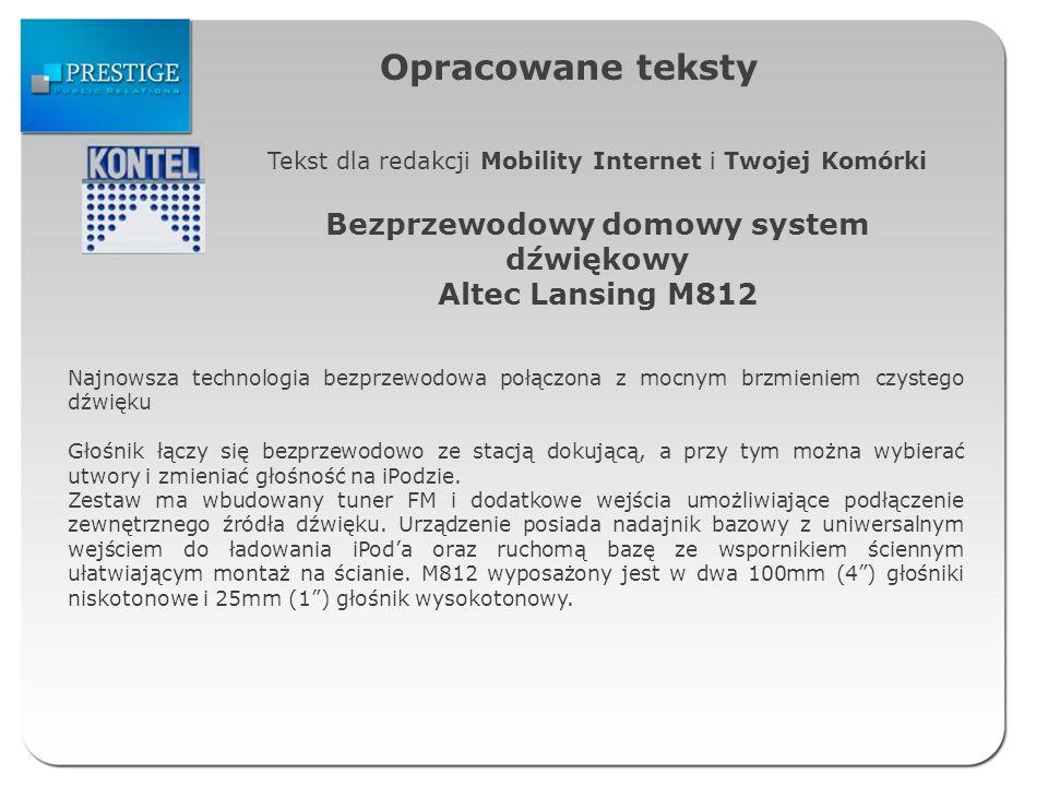Opracowane teksty Tekst dla redakcji Mobility Internet i Twojej Komórki Bezprzewodowy domowy system dźwiękowy Altec Lansing M812 Najnowsza technologia
