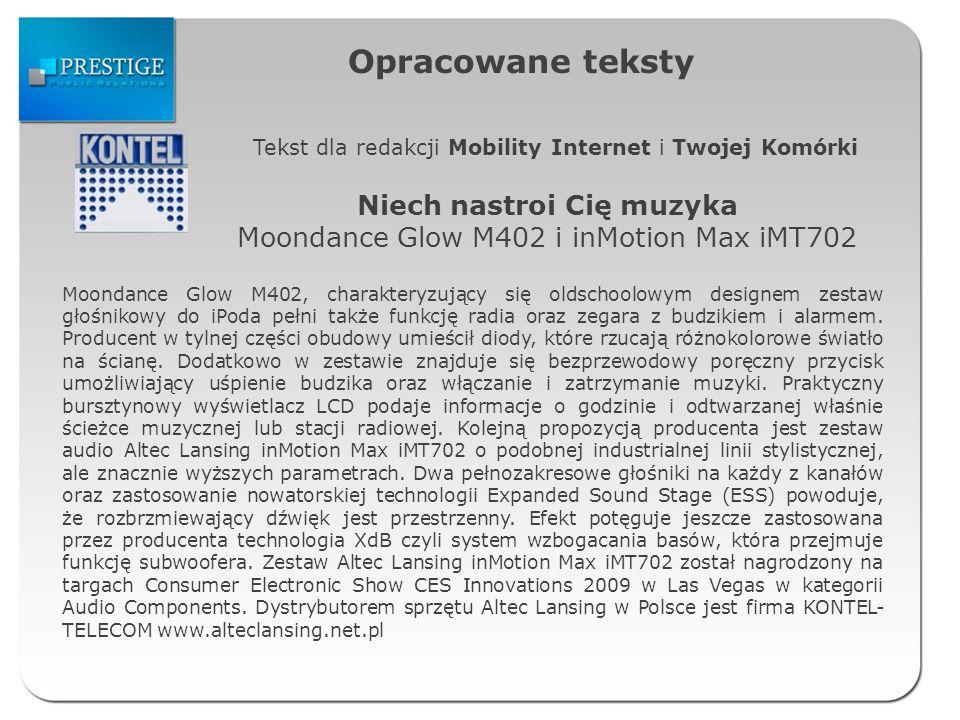 Opracowane teksty Tekst dla redakcji Mobility Internet i Twojej Komórki Niech nastroi Cię muzyka Moondance Glow M402 i inMotion Max iMT702 Moondance G