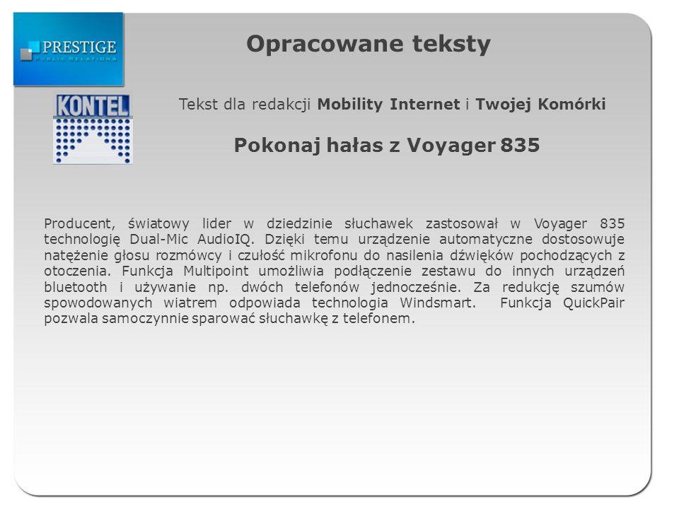 Opracowane teksty Tekst dla redakcji Mobility Internet i Twojej Komórki Pokonaj hałas z Voyager 835 Producent, światowy lider w dziedzinie słuchawek z