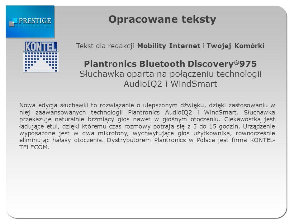 Opracowane teksty Tekst dla redakcji Mobility Internet i Twojej Komórki Plantronics Bluetooth Discovery ® 975 Słuchawka oparta na połączeniu technolog