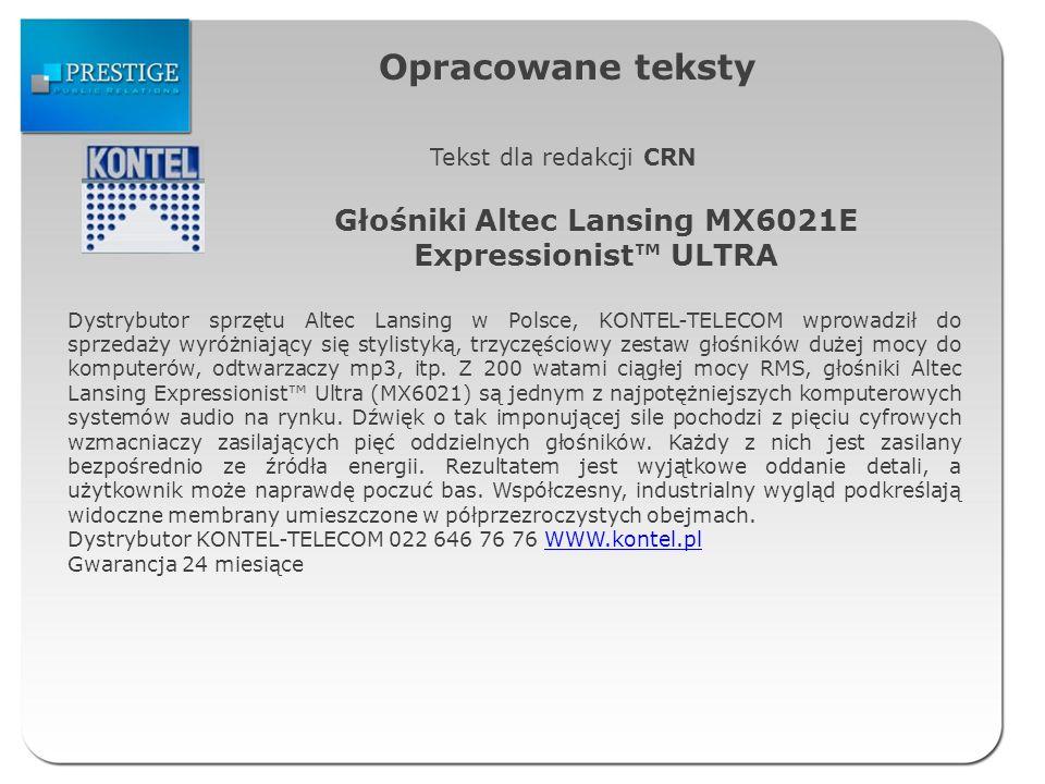 Opracowane teksty Tekst dla redakcji CRN Głośniki Altec Lansing MX6021E Expressionist ULTRA Dystrybutor sprzętu Altec Lansing w Polsce, KONTEL-TELECOM