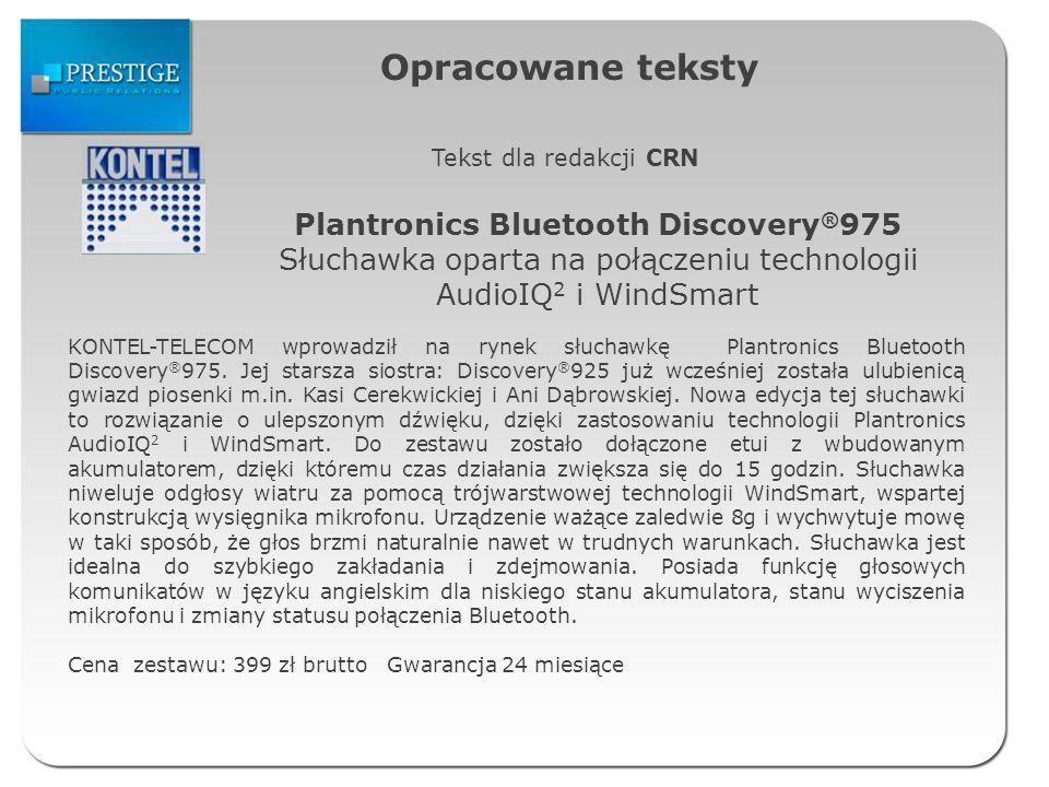 Opracowane teksty Tekst dla redakcji CRN Plantronics Bluetooth Discovery ® 975 Słuchawka oparta na połączeniu technologii AudioIQ 2 i WindSmart KONTEL