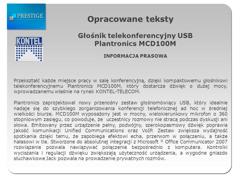Opracowane teksty Głośnik telekonferencyjny USB Plantronics MCD100M INFORMACJA PRASOWA Przekształć każde miejsce pracy w salę konferencyjną, dzięki ko