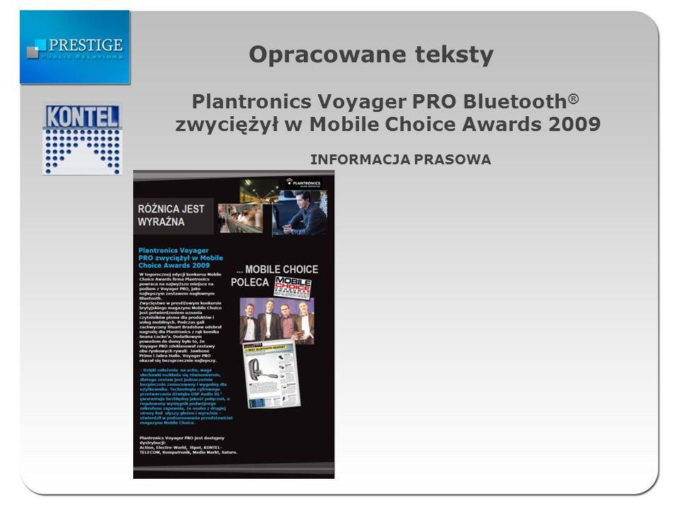 Opracowane teksty Plantronics Voyager PRO Bluetooth ® zwyciężył w Mobile Choice Awards 2009 INFORMACJA PRASOWA