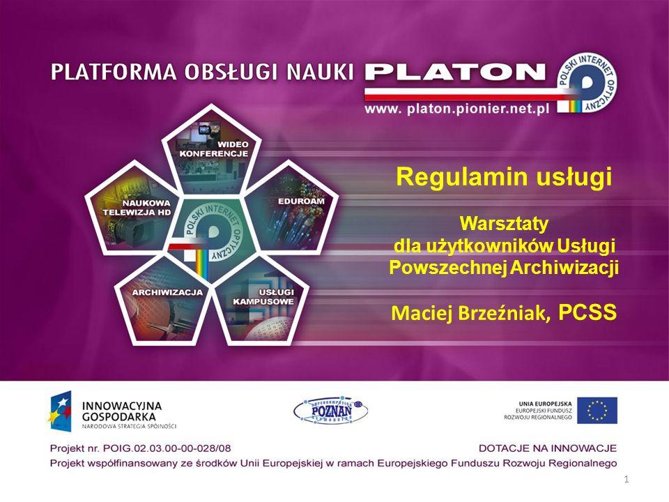 1 Regulamin usługi Warsztaty dla użytkowników Usługi Powszechnej Archiwizacji Maciej Brzeźniak, PCSS