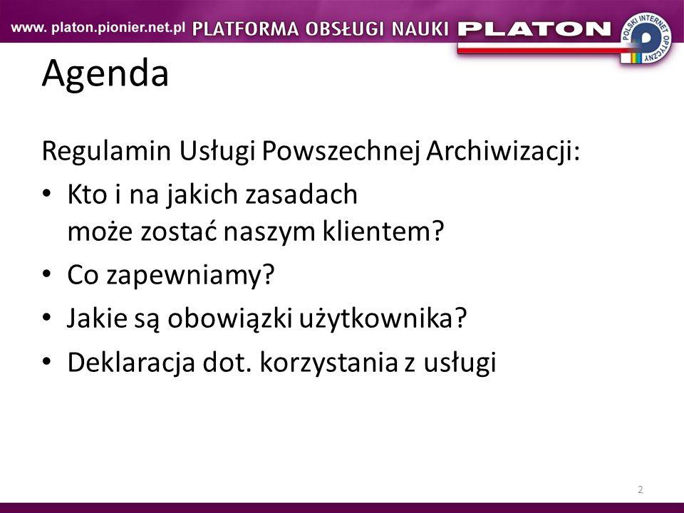 2 Agenda Regulamin Usługi Powszechnej Archiwizacji: Kto i na jakich zasadach może zostać naszym klientem.