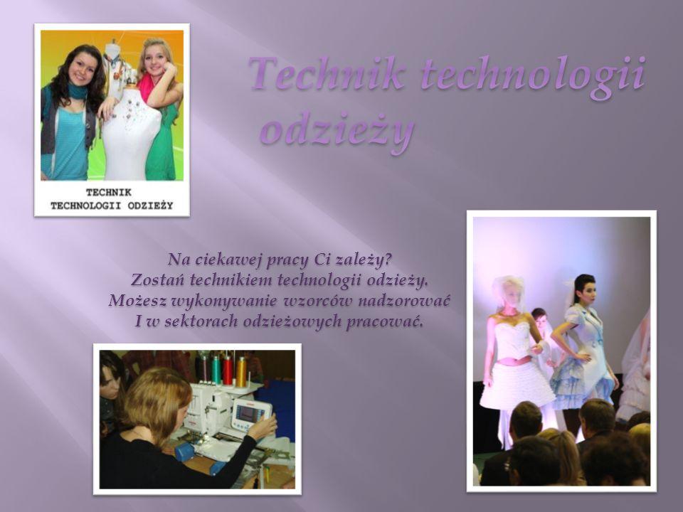Na ciekawej pracy Ci zależy? Zostań technikiem technologii odzieży. Możesz wykonywanie wzorców nadzorować I w sektorach odzieżowych pracować.