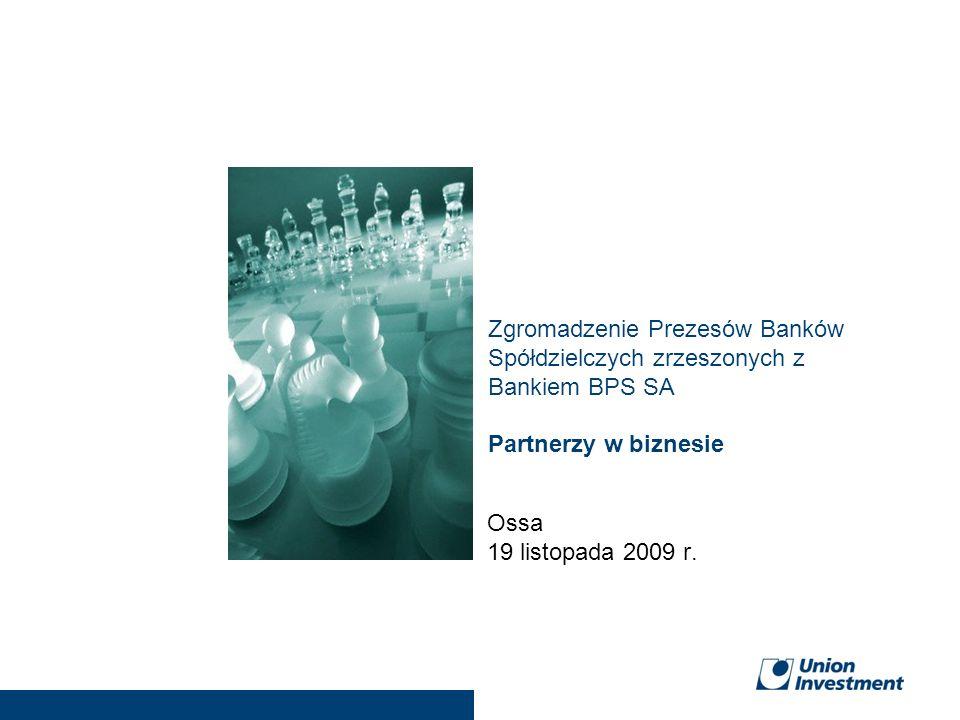 Partnerzy w biznesie Zgromadzenie Prezesów Banków Spółdzielczych zrzeszonych z Bankiem BPS SA Ossa 19 listopada 2009 r.