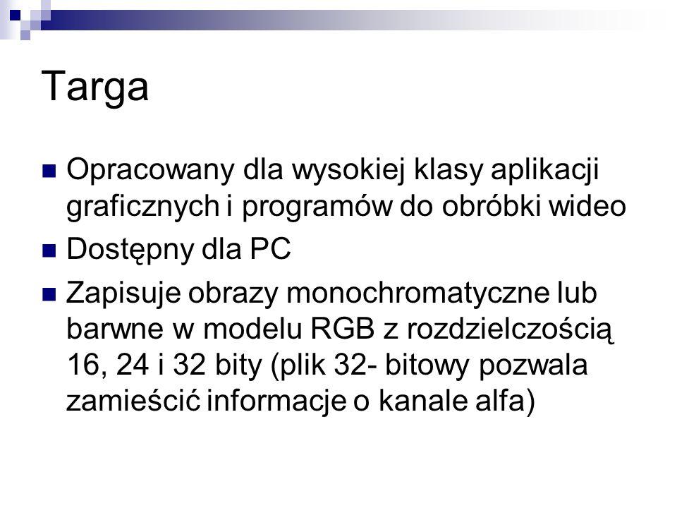 Targa Opracowany dla wysokiej klasy aplikacji graficznych i programów do obróbki wideo Dostępny dla PC Zapisuje obrazy monochromatyczne lub barwne w m