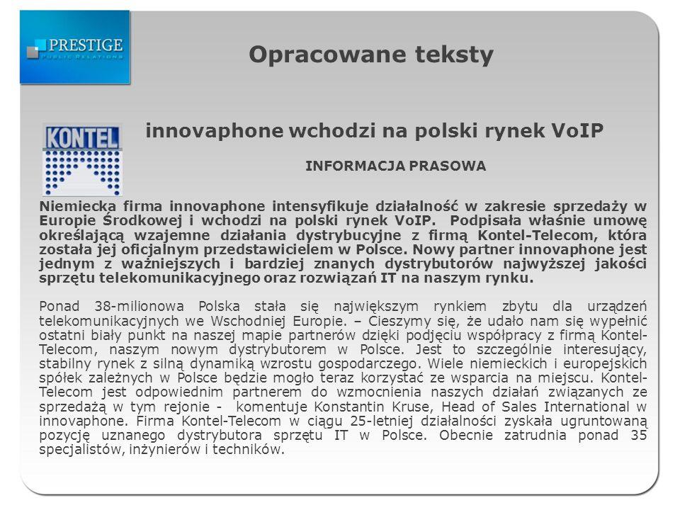 Opracowane teksty innovaphone wchodzi na polski rynek VoIP INFORMACJA PRASOWA Niemiecka firma innovaphone intensyfikuje działalność w zakresie sprzedaży w Europie Środkowej i wchodzi na polski rynek VoIP.