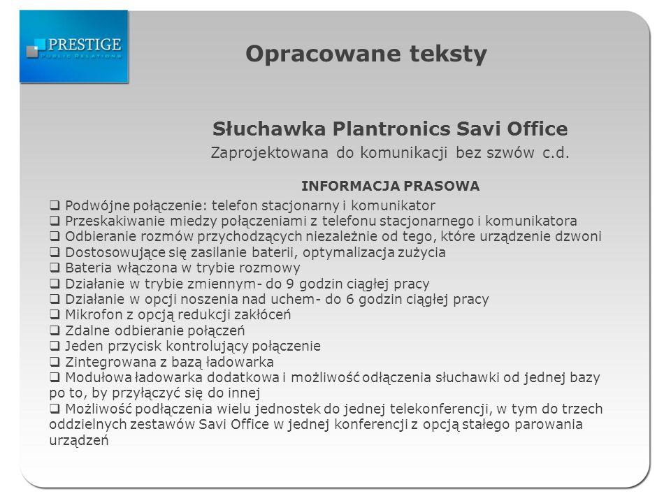 Opracowane teksty Słuchawka Plantronics Savi Office Zaprojektowana do komunikacji bez szwów c.d.
