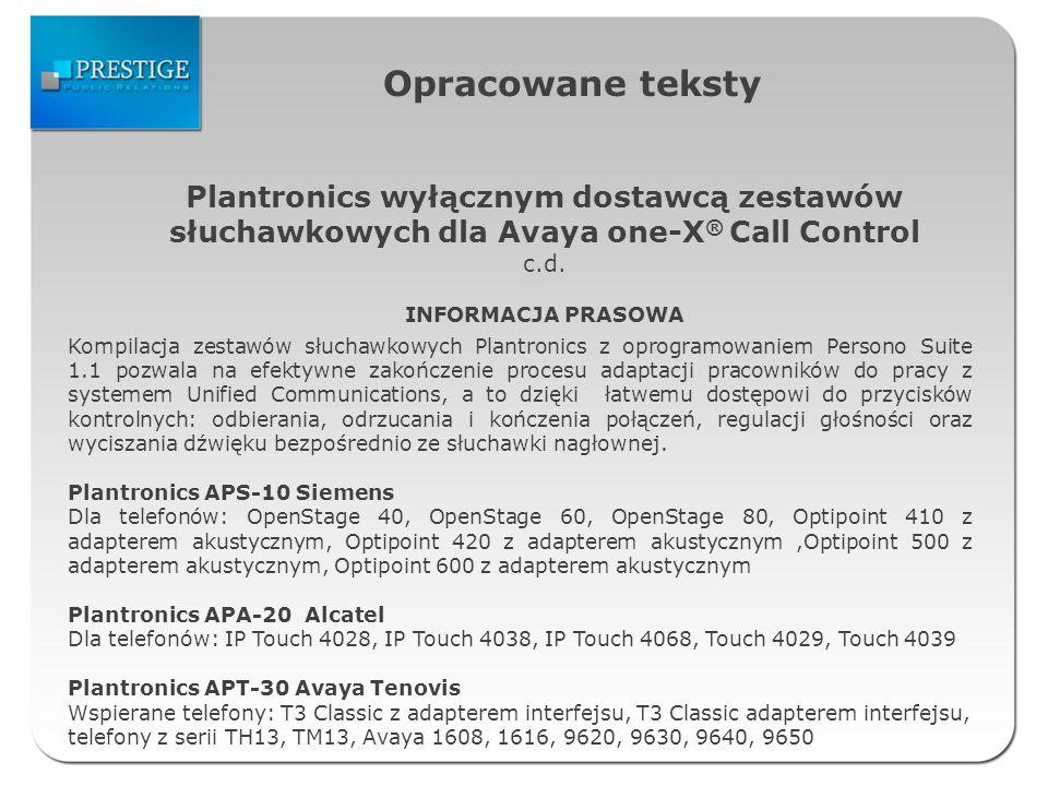 Opracowane teksty Plantronics wyłącznym dostawcą zestawów słuchawkowych dla Avaya one-X ® Call Control c.d.