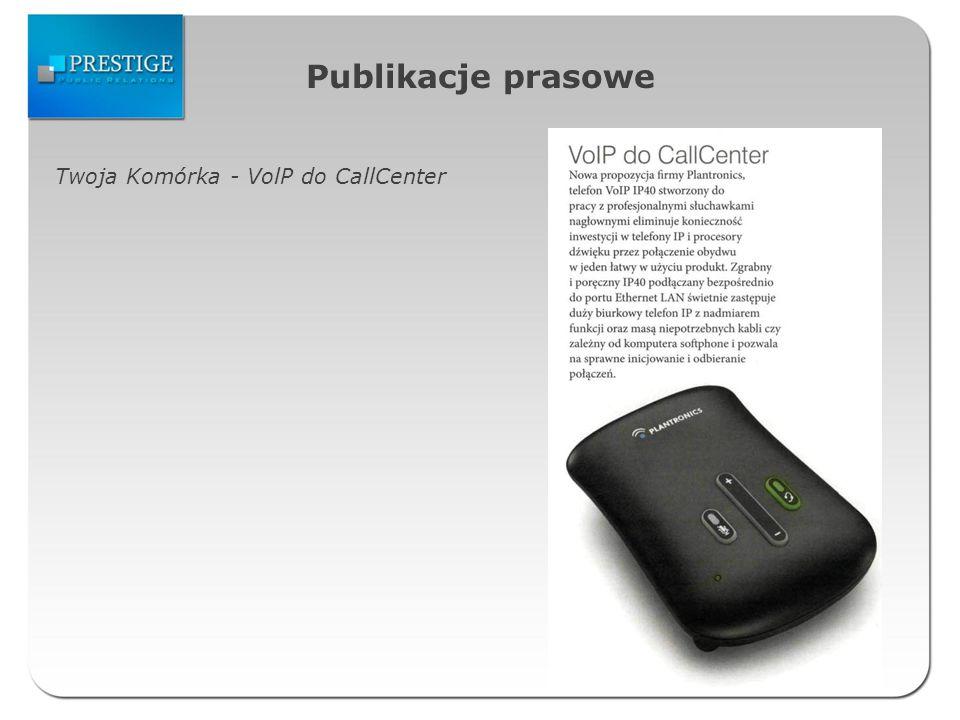 Publikacje prasowe Twoja Komórka - VolP do CallCenter