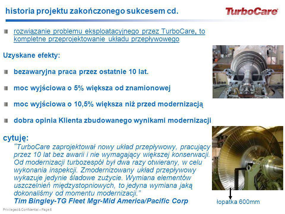 Privileged & Confidential – Page 5 historia projektu zakończonego sukcesem cd. rozwiązanie problemu eksploatacyjnego przez TurboCare, to kompletne prz