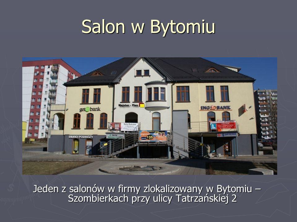 Salon w Bytomiu Jeden z salonów w firmy zlokalizowany w Bytomiu – Szombierkach przy ulicy Tatrzańskiej 2
