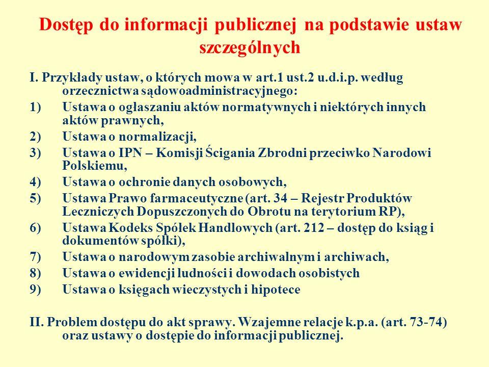 Dostęp do informacji publicznej na podstawie ustaw szczególnych I. Przykłady ustaw, o których mowa w art.1 ust.2 u.d.i.p. według orzecznictwa sądowoad
