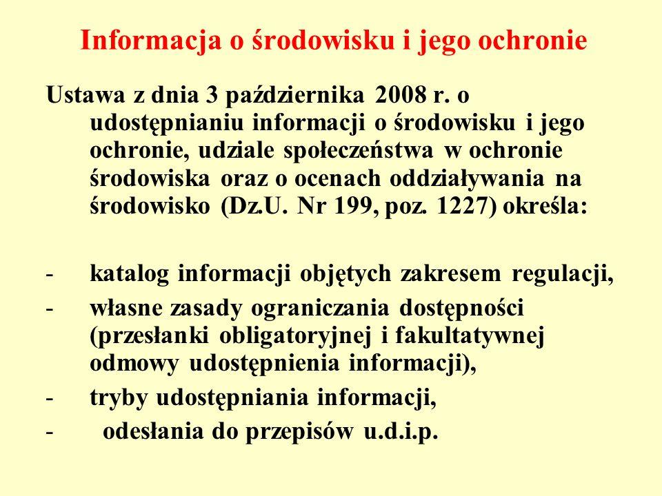 Informacja o środowisku i jego ochronie Ustawa z dnia 3 października 2008 r. o udostępnianiu informacji o środowisku i jego ochronie, udziale społecze