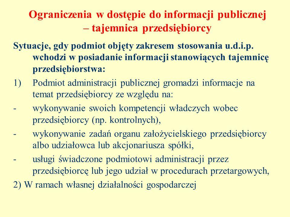 Ograniczenia w dostępie do informacji publicznej – tajemnica przedsiębiorcy Sytuacje, gdy podmiot objęty zakresem stosowania u.d.i.p. wchodzi w posiad
