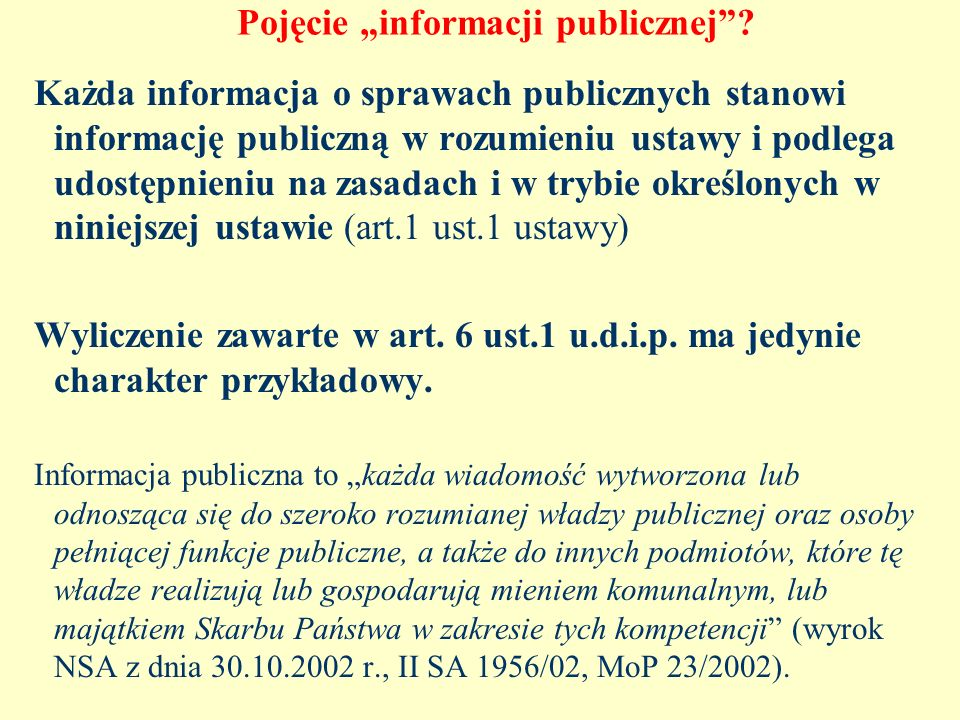 Przyczyny negatywnego stanowiska KE Dyrektywa 2003/98/WE Parlamentu Europejskiego i Rady z dnia 17 listopada 2003 r.w sprawie ponownego wykorzystywania informacji sektora publicznego 1)Stanowisko polskiego rządu (od 2004 r.): implementację dyrektywy 2003/98/WE stanowią: ustawa o dostępie do informacji publicznej, ustawa o swobodzie działalności gospodarczej, k.p.a., 2)Aprobujące stanowisko doktryny – dyrektywa jest już implementowana (S.Czarnow, M.Bernaczyk, D.Adamski)