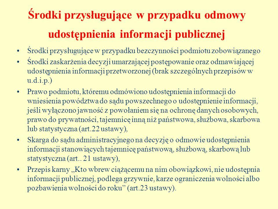 Środki przysługujące w przypadku odmowy udostępnienia informacji publicznej Środki przysługujące w przypadku bezczynności podmiotu zobowiązanego Środk