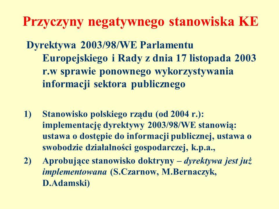 Przyczyny negatywnego stanowiska KE Dyrektywa 2003/98/WE Parlamentu Europejskiego i Rady z dnia 17 listopada 2003 r.w sprawie ponownego wykorzystywani